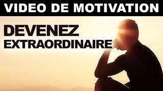 Devenez extraordinaire - video de motivation en français