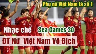 Nhạc chế | ĐT Nữ Việt Nam Vô Địch Sea Games 30 | Chiến đấu quả cảm | Vũ Hải
