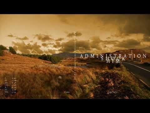 Administration Shock Him - 39:03 [Full Album]