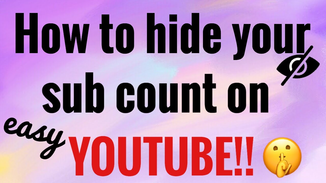 how to hide your subscribe count on youtube easyquick