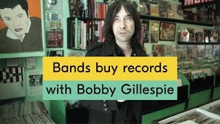 Primal Scream's Bobby Gillespie - Bands Buy Records Episode 02