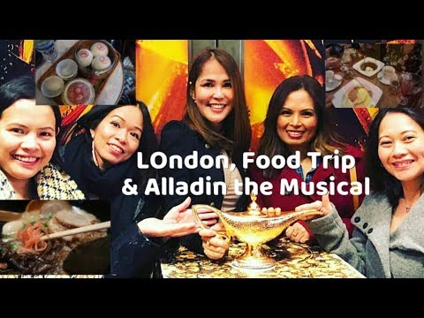 A day in London, Food Trips & Aladdin the Musical