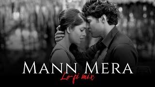 Mann Mera (Lo-fi Remake) Lo-fi 2307  & @Harshal Music   Gajendra Verma   2020 +  track - 11   Lyrics