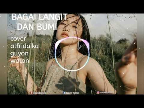 BAGAI LANGIT DAN BUMI VIA VALLEN COVER BY ALFRIDAIKA GUYON WATON