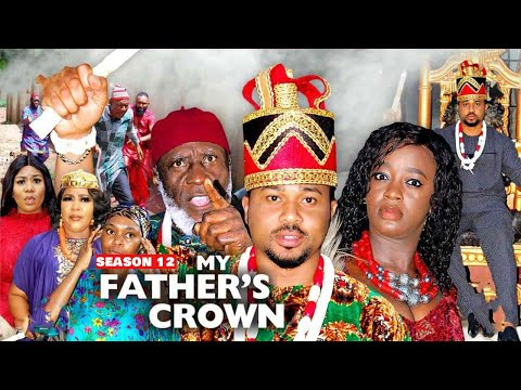 MY FATHER'S CROWN (SEASON 12) {NEW TRENDING MOVIE} - 2021 LATEST NIGERIAN NOLLYWOOD MOVIES