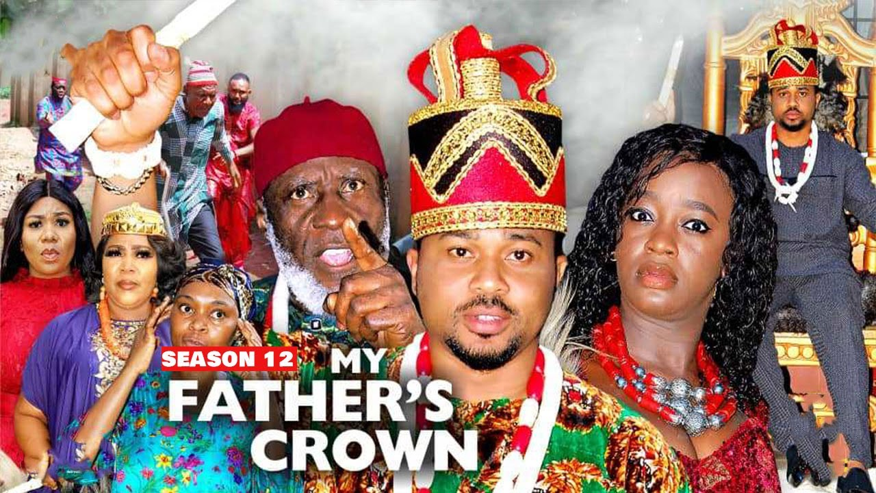 Download MY FATHER'S CROWN (SEASON 12) {NEW TRENDING MOVIE} - 2021 LATEST NIGERIAN NOLLYWOOD MOVIES