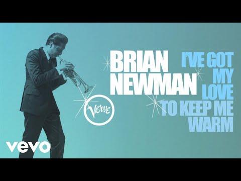 Brian Newman - I've Got My Love To Keep Me Warm (Audio)