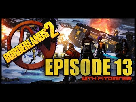 Borderlands 2 with FitoMiner - Part 13 - Won't Get Fooled Again