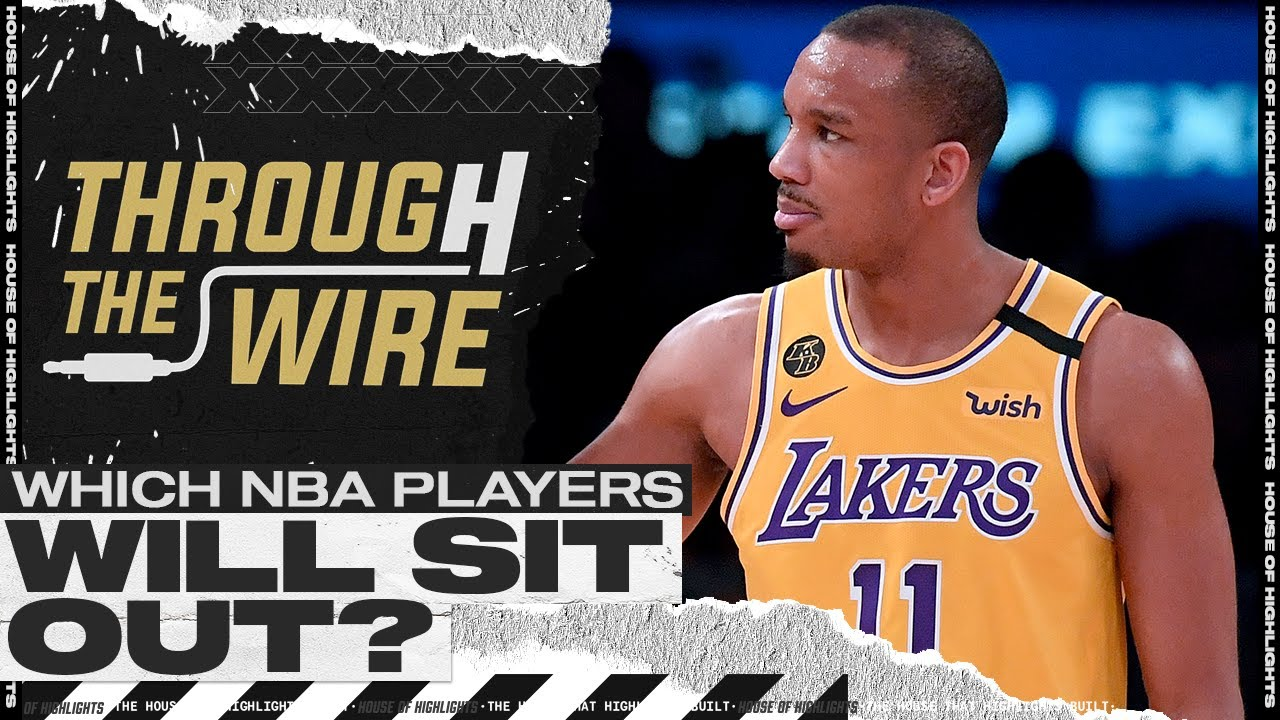 Which NBA Players Will Sit Out? | Through The Wire Podcast