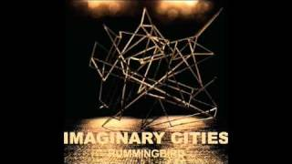 Watch Imaginary Cities Hummingbird video