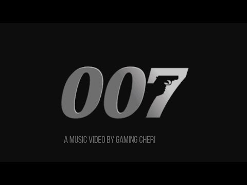 007 A music video by Gaming Cheri