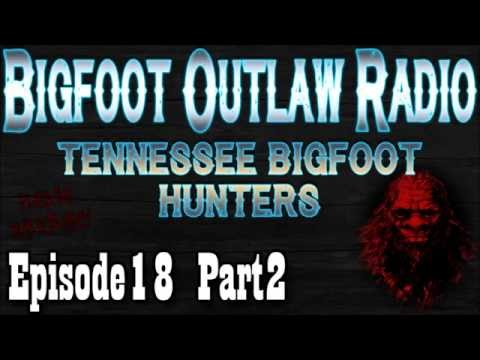 Tennessee Bigfoot Encounters Bigfoot Outlaw Radio Ep18 Part 2