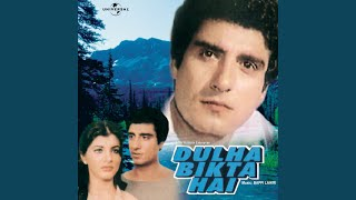 Dulha Bikta Hai (Dulha Bikta Hai / Soundtrack Version)