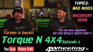 Torque N 4x4 Episode 3, Bad Mods, Recovery Gear and DO YOU REALLY NEED THAT?