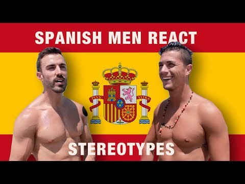 Spanish Men Stereotypes: Spaniards React