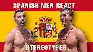 Spanish Men Stereotypes: Spaniards React