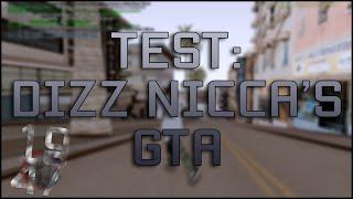 testing dizz nicca's GTA