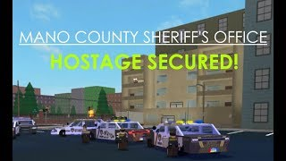 ROBLOX | Mano County Sheriff's Office | HOSTAGE SECURED!