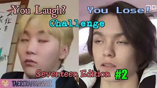 YOU LAUGH = YOU LOSE! CHALLENGE : SEVENTEEN (세븐틴) EDITION #2