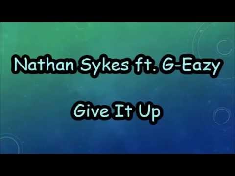Nathan Sykes - Give It Up ft. G-Eazy LYRICS