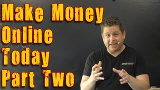 Make Money Online FAST Today Part Two - Forums Backlinks And Simple Blog Pages For Profit