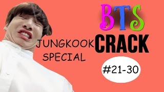 BTS Jungkook Crack (21-30)