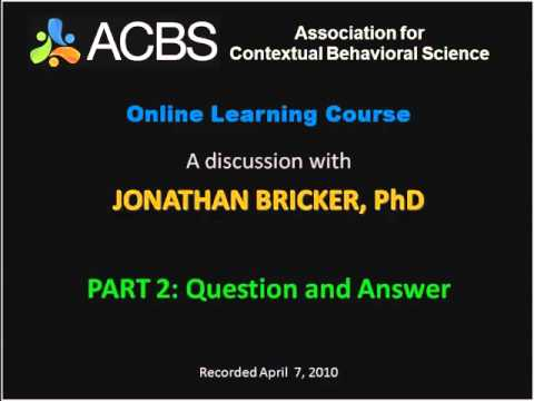 ACBS ACT Learning Course: Dr. Jonathan Bricker, Part 2, Smoking Cessation
