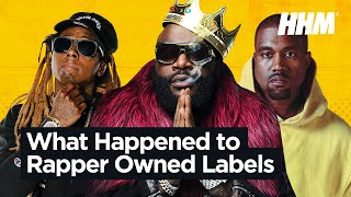 What Happened To Rapper Owned Labels?