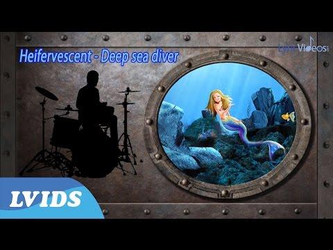 Heifervescent - Deep Sea Diver (Lyric Video) 4k LVIDS Exclusive