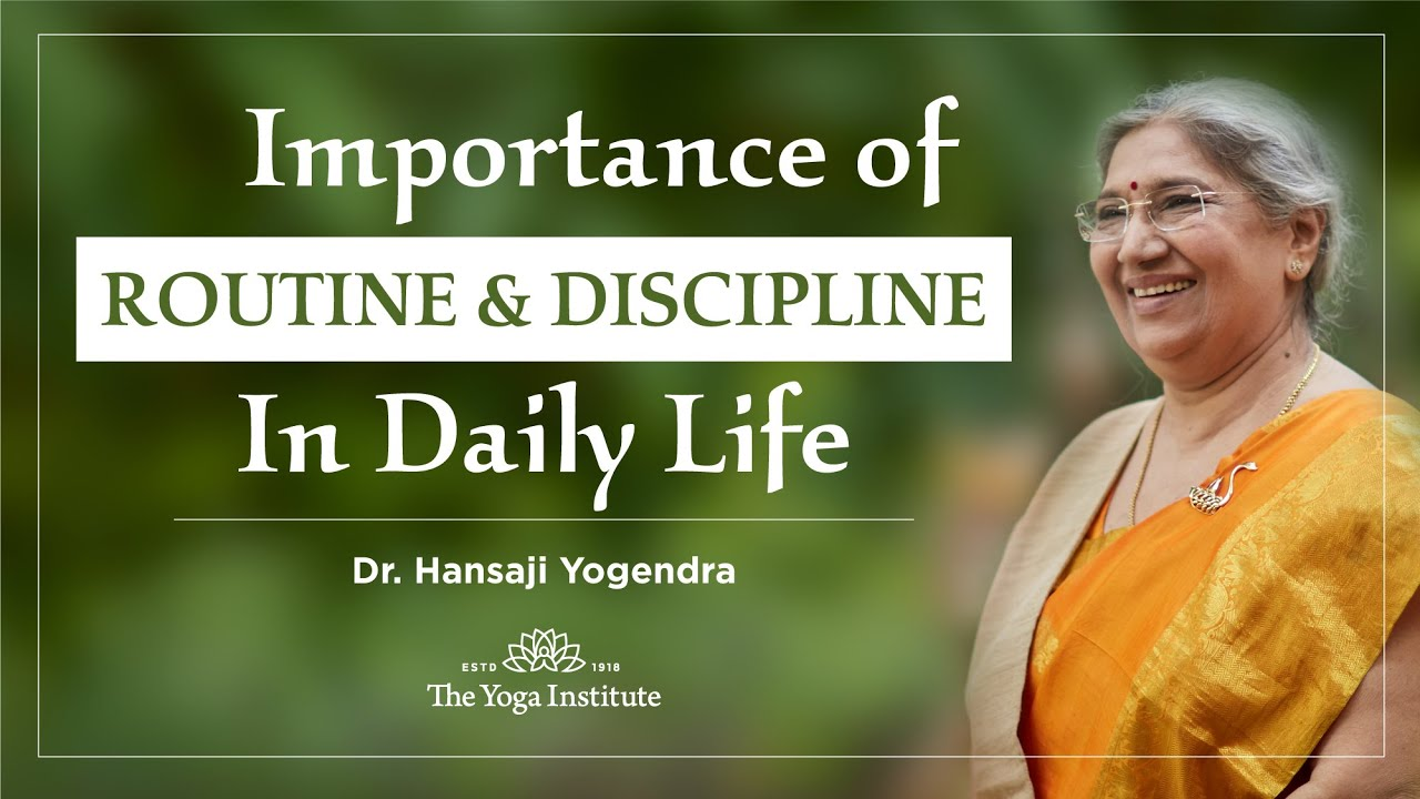 Yoga Guru Hansaji Importance Of Routine Discipline In Daily Life Youtube