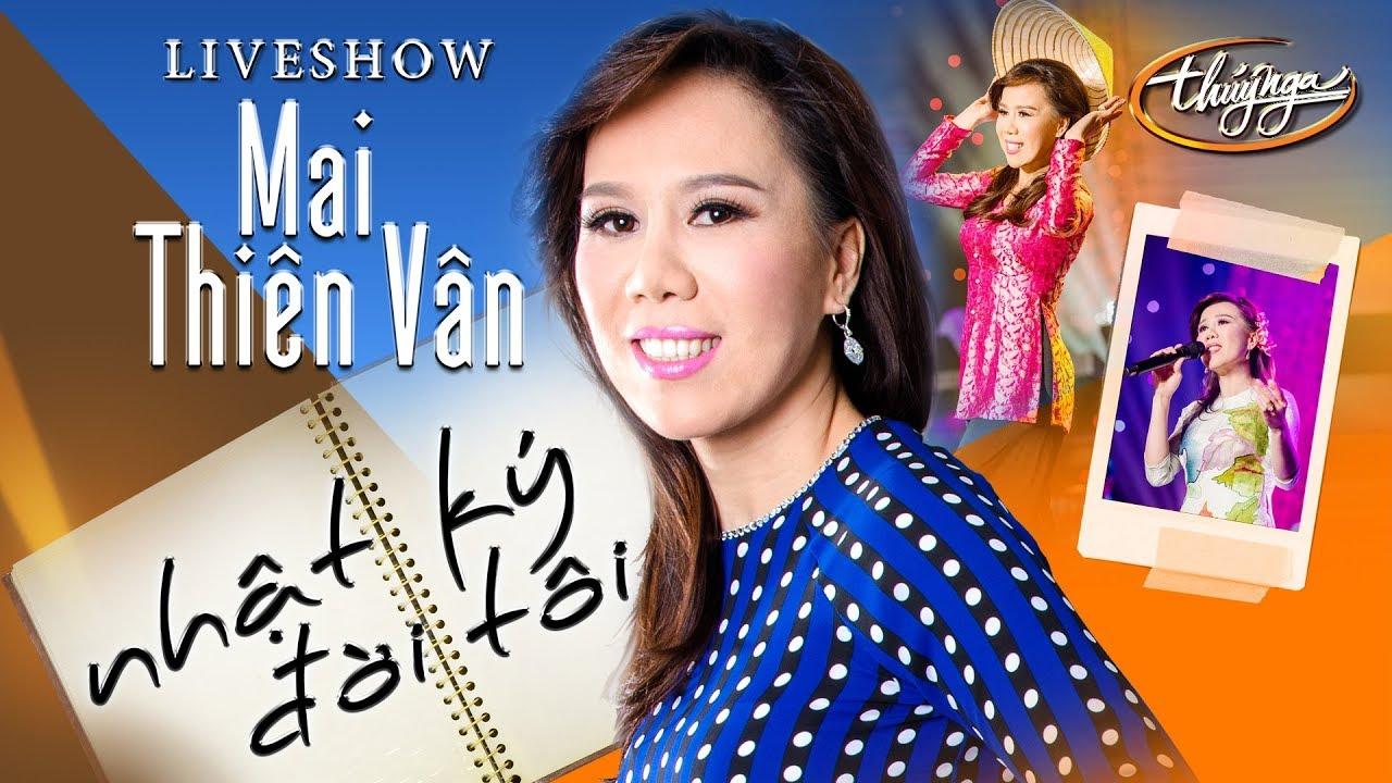TÌNH KHÚC VÀNG |  Nhật Ký Đời Tôi - Mai Thiên Vân Live Show
