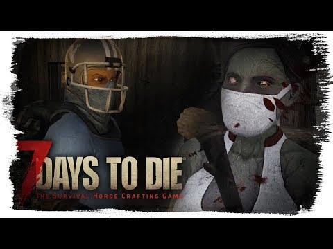 7 Days To Die ● НАШ ПЕРВЫЙ ДОМ! ЗАРАЖЕНИЕ ОТ ЗОМБИ