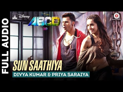 Sun Saathiya - Full Song - Disney's ABCD 2...