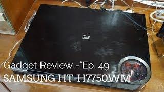Gadget Review - Episode 49 - Samsung HT-H7750WM Home Entertainment System