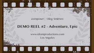 DEMO REEL #2 - Adventure, Epic | composer Oleg Smirnov