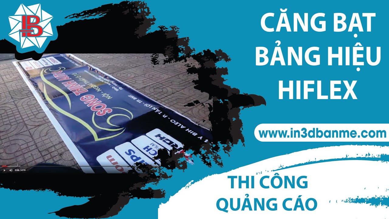 Căng bạt khung sắt quảng cáo bảng hiệu – Advertising Construction Hiflex Sign