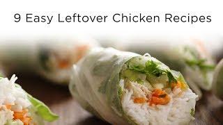 9 Easy Leftover Chicken Recipes