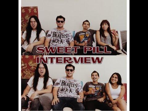 SWEET PILL INTERVIEW
