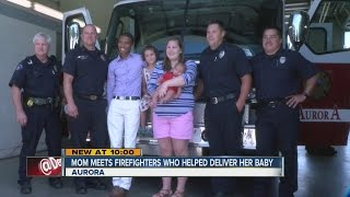 Aurora firefighter meets baby he helped deliver