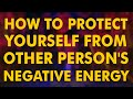 How To Protect YourSelf From Other Person's Negative Energy ! Pradeep Aggarwal