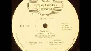 Joe Smooth featuring Anthony Thomas - The Promised Land (Club Mix).mp4