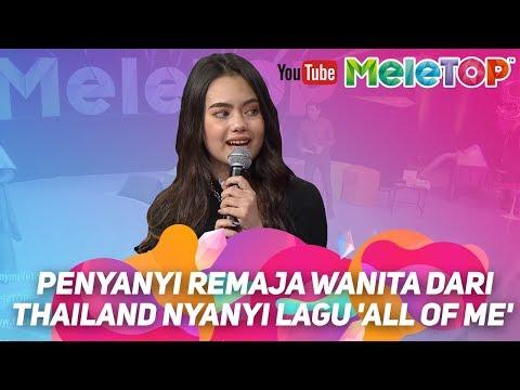 Penyanyi remaja wanita dari Thailand nyanyi lagu 'All Of Me' by John Legend di MeleTOP | Chaleeda
