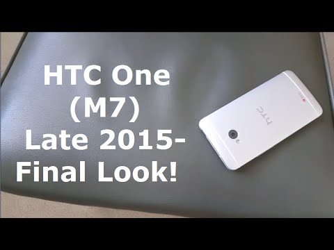 HTC One (M7) - Is it still Useable? -  Final Look Late 2015!