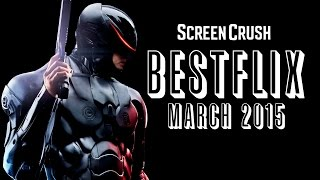 Best of Netflix Instant For March 2015 - Bestflix