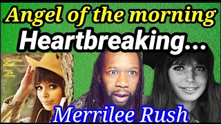 Pride and heartbreak.. MERRILEE RUSH ANGEL OF THE MORNING REACTION | First time hearing