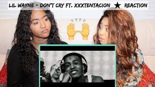 Lil Wayne - Don't Cry ft. XXXTENTACION   REACTION