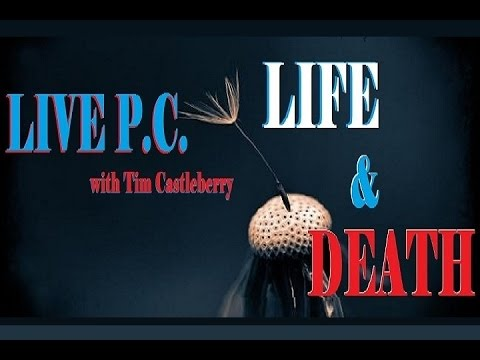 LIVE P.C.~LIFE & DEATH~3/8/17
