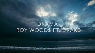 Roy Wood$- Drama Ft. Drake
