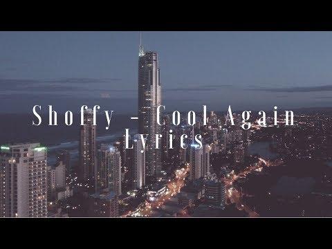 Shoffy - Cool Again (Lyrics / Lyric Video)