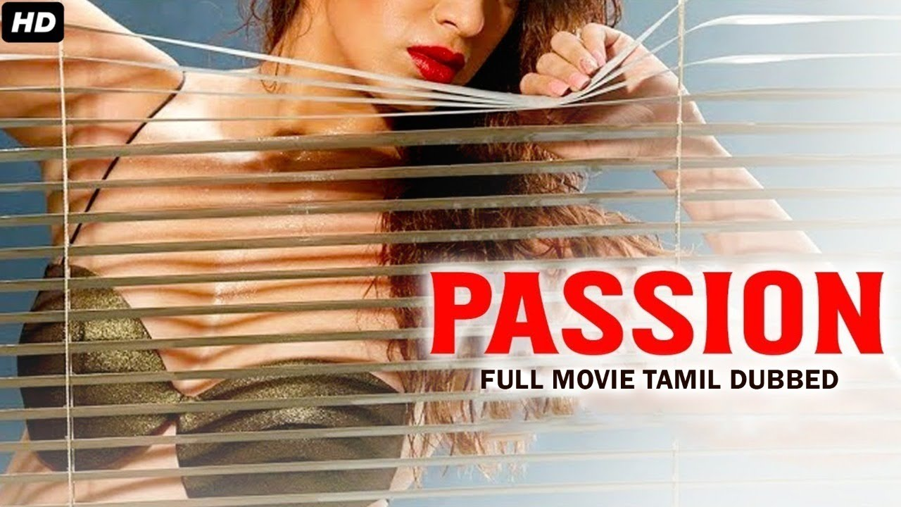 Download PASSION (2021) New Tamil Dubbed Romantic Full Movie HD   Tamil Dubbed Movies   Tamil Full Movie